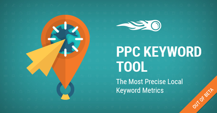 PPC Keyword Tool: The Most Precise Local Keyword Metrics banner