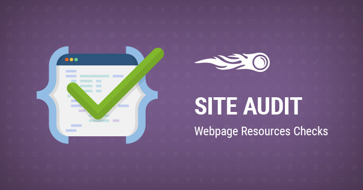 Site Audit Webpage resources checks